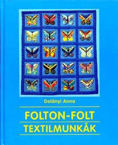 Dolányi Anna_Folton folt textilmunkák